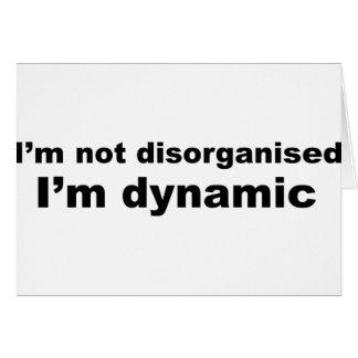 Cartão Eu não sou desorganizado, mim sou dinâmico