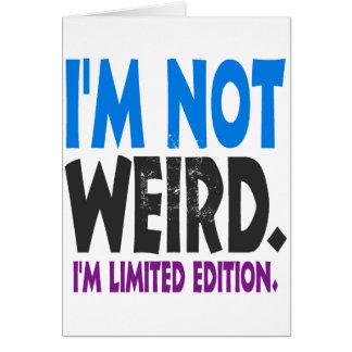 Cartão Eu não sou estranho, mim sou edição limitada