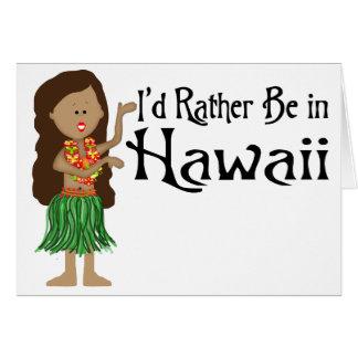 Cartão Eu preferencialmente estaria em Havaí
