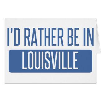 Cartão Eu preferencialmente estaria em Louisville