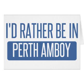Cartão Eu preferencialmente estaria em Perth Amboy