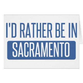 Cartão Eu preferencialmente estaria em Sacramento