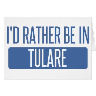 Cartão Eu preferencialmente estaria em Tulare