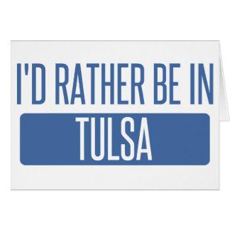 Cartão Eu preferencialmente estaria em Tulsa