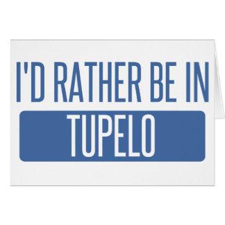 Cartão Eu preferencialmente estaria no Tupelo