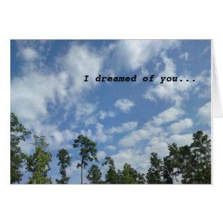 Cartão Eu sonhei de você e você veio verdadeiro