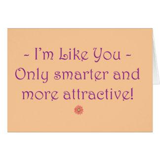 Cartão Eu sou como você! (Piada do insulto)