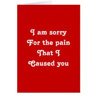 Cartão Eu sou pesaroso para a dor que eu o causei