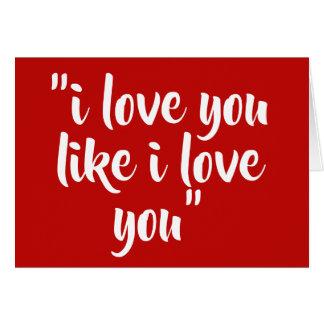 Cartão Eu te amo como eu te amo