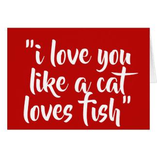 Cartão Eu te amo como um gato ama peixes