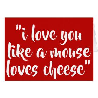 Cartão Eu te amo como um rato ama o queijo