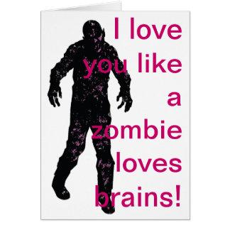 Cartão Eu te amo como um zombi ama cérebros!