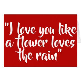 Cartão Eu te amo como uma flor ama a chuva