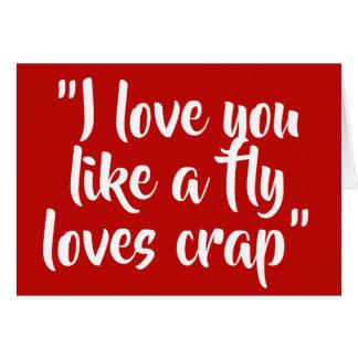Cartão Eu te amo como uma mosca ama o excremento