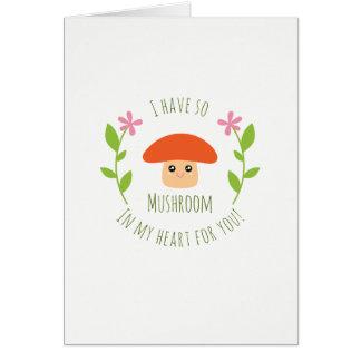 Cartão Eu tenho assim o cogumelo em meu dia dos namorados