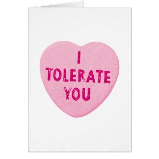 Cartão Eu tolero-o doces do coração do dia dos namorados