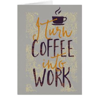 Cartão Eu transformo o café em amantes dos bebedores do