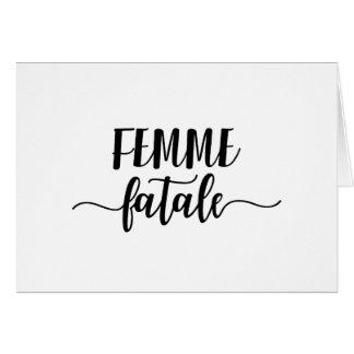 Cartão fatale do femme