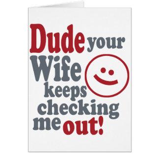 Cartão gajo que sua esposa se mantem me verificar para