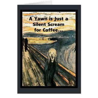Cartão Gritar silencioso para o café