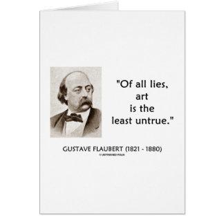 Cartão Gustave Flaubert de toda a arte das mentiras é o