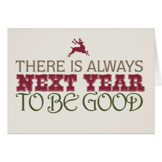 Cartão Há sempre no próximo ano estar bom - Natal