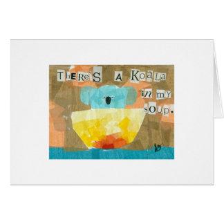 Cartão Há um Koala em minha sopa