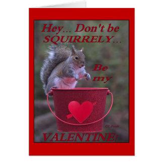 """Cartão """"Hey… Não seja Squirrely… Seja meus namorados! """""""