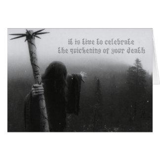Cartão Hora de comemorar Quickening de sua morte