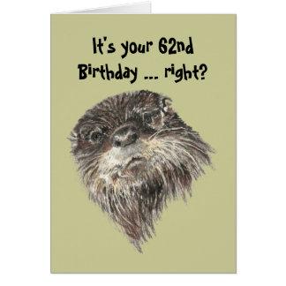Cartão Humor do aniversário da idade avançada 62nd &