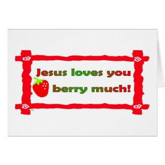 Cartão Jesus ama-o baga muito, morango