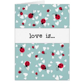 Cartão Joaninhas e corações - o amor é…