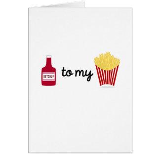 Cartão Ketchup a minhas batatas fritas