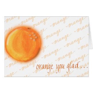 Cartão Laranja você contente?