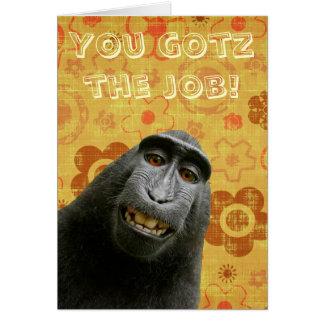 Cartão Macaco bonito. Você Gotz o trabalho. Mim Haz tanto