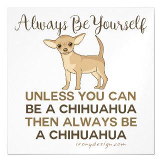 Cartão Magnético Seja sempre uma chihuahua