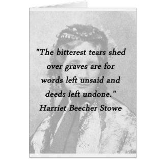 Cartão Mais amargo dos rasgos - Harriet Beecher Stowe