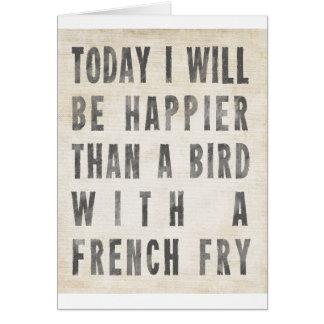 Cartão Mais feliz do que um pássaro com uma fritada