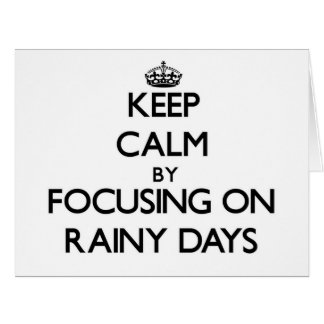 Cartão Mantenha a calma centrando-se sobre dias chuvosos