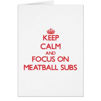 Cartão Mantenha a calma e o foco em sub do Meatball