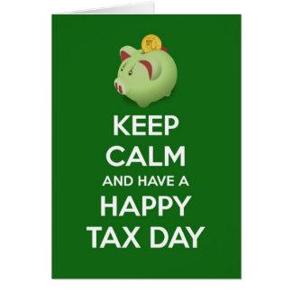 Cartão Mantenha a calma e tenha um dia feliz do imposto