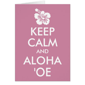 Cartão Mantenha calmo e Aloha flor do hibiscus do ʻOe