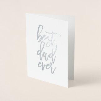 Cartão Metalizado A melhor folha sempre real do pai