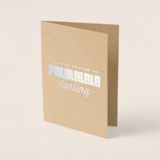 Cartão Metalizado 'Tis a estação ao querido de Falalalala