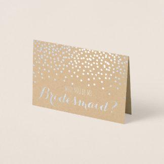 Cartão Metalizado Você será minha dama de honra que Wedding o