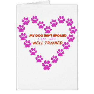 Cartão MEU cão 's É NÃO ESTRAGADO mim É APENAS BEM