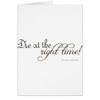 Cartão Morra na hora certa! (Nietzsche)