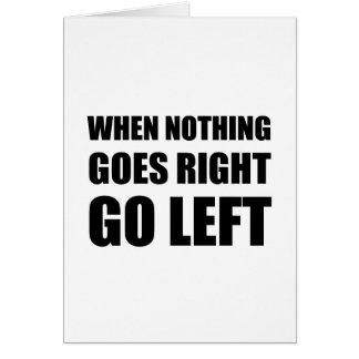 Cartão Nada vai vai certo à esquerda