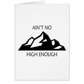 Cartão Não é nenhuma montanha altamente bastante