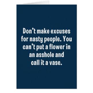 Cartão Não faça desculpas para pessoas desagradáveis…